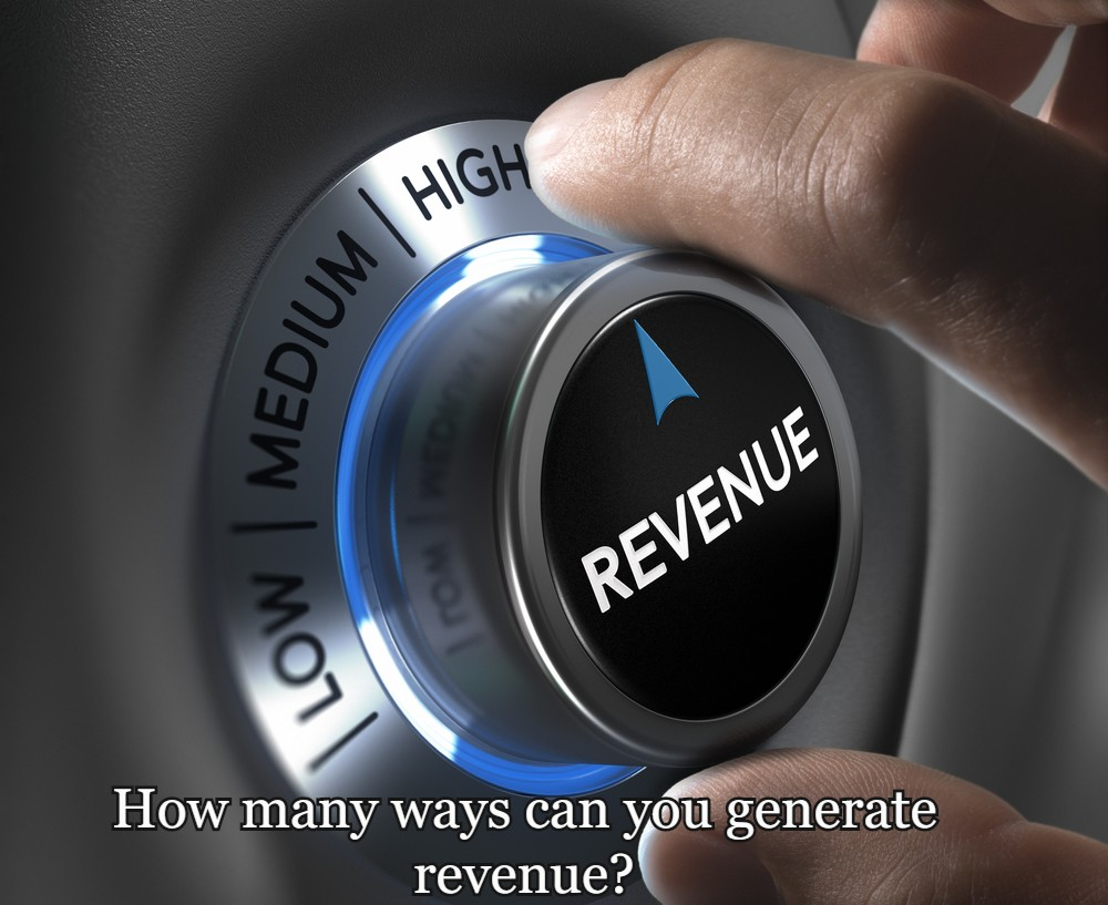 How many ways can you generate revenue?