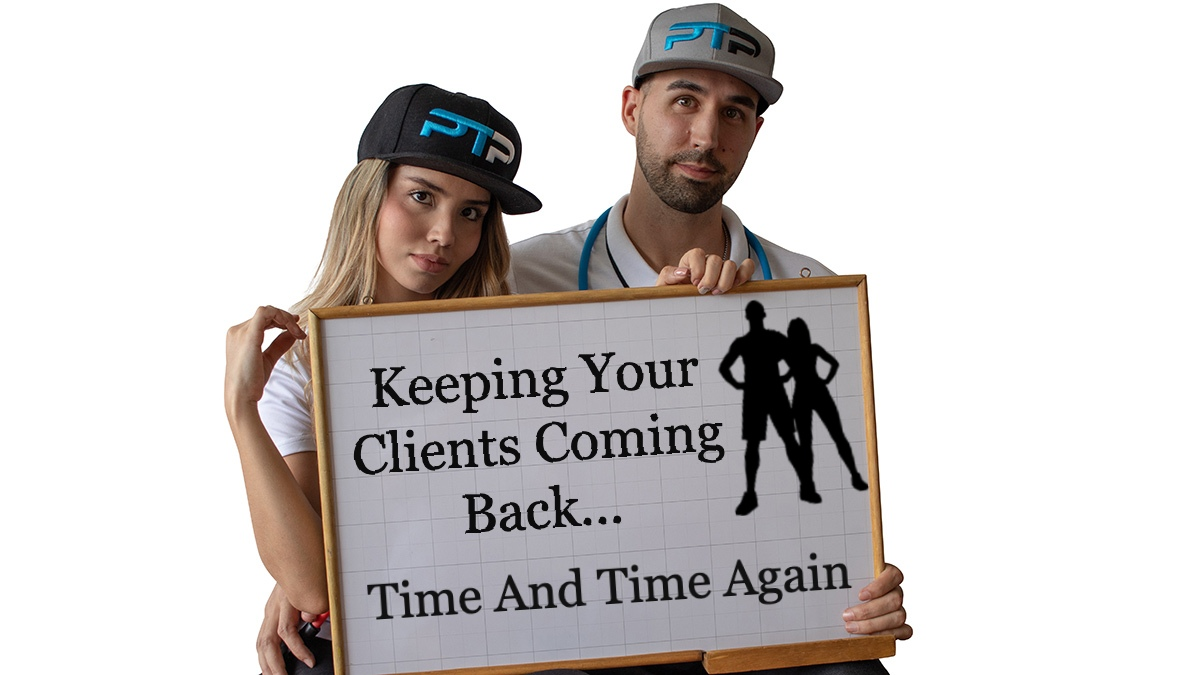 Keeping Your Clients Coming Back... Time And Time Again
