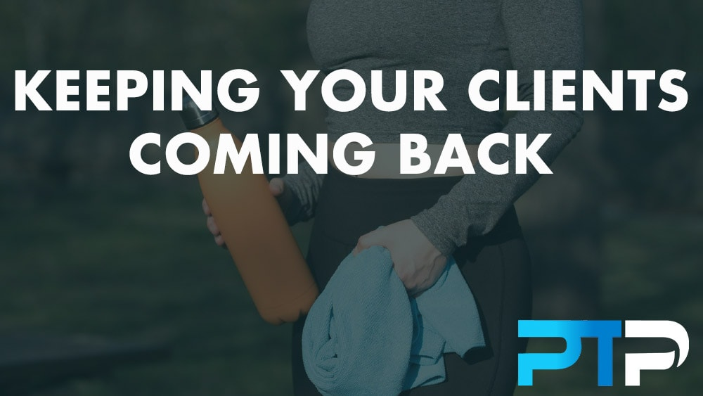 Keeping Your Clients Coming Back