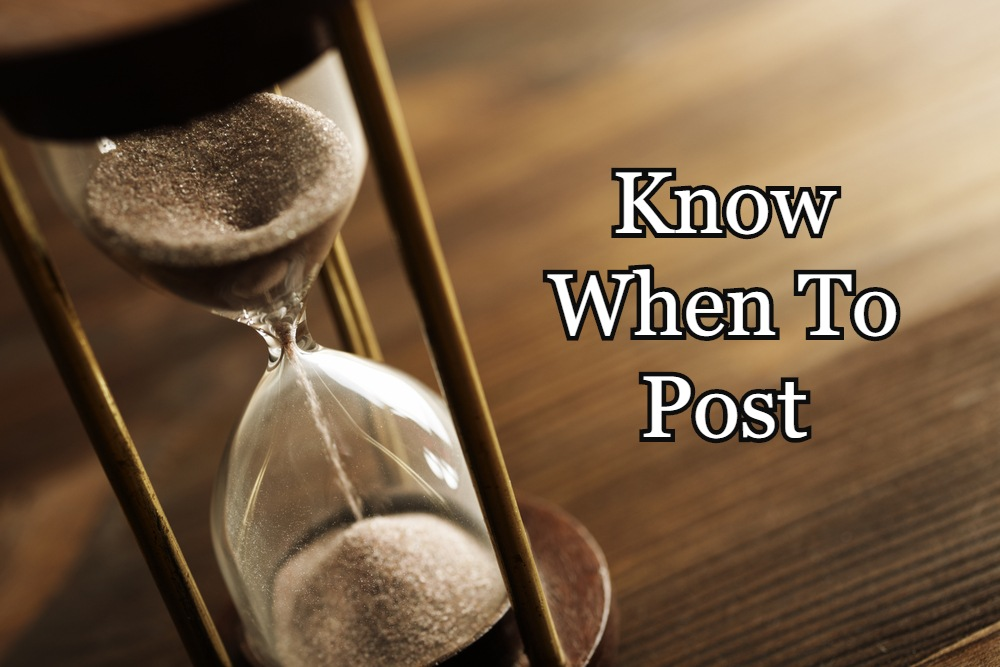 Know When To Post