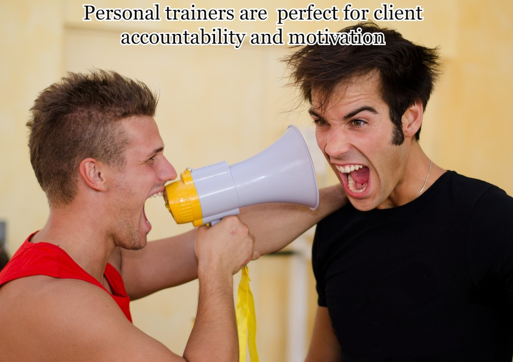 Personal trainers are the perfect stakeholders for client accountability and motivation