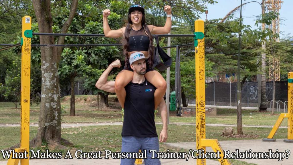 What Makes A Great Personal Trainer/Client Relationship