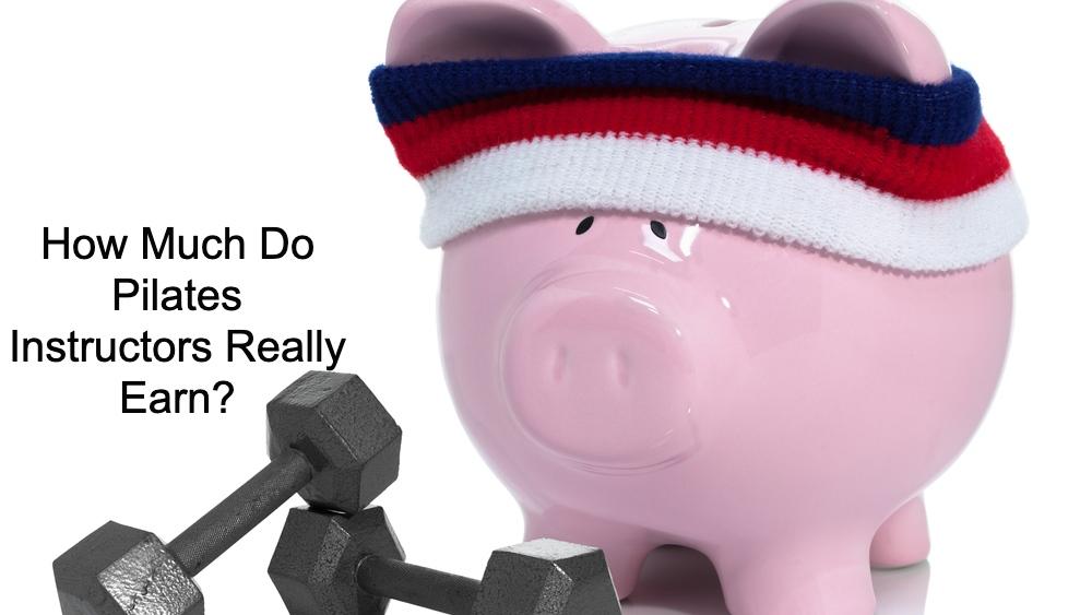 Ok, So How Much Do Pilates Instructors Really Earn?