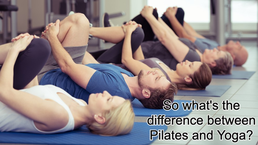 So what's the difference between Pilates and Yoga?