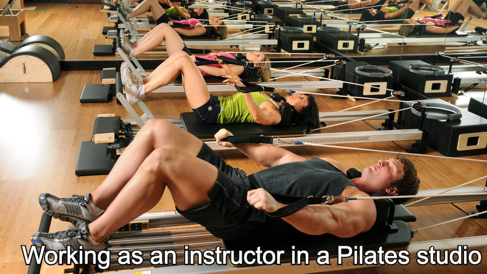 Working as an instructor in a Pilates studio
