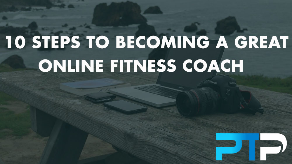 10 Steps to Becoming a Great Online Fitness Coach