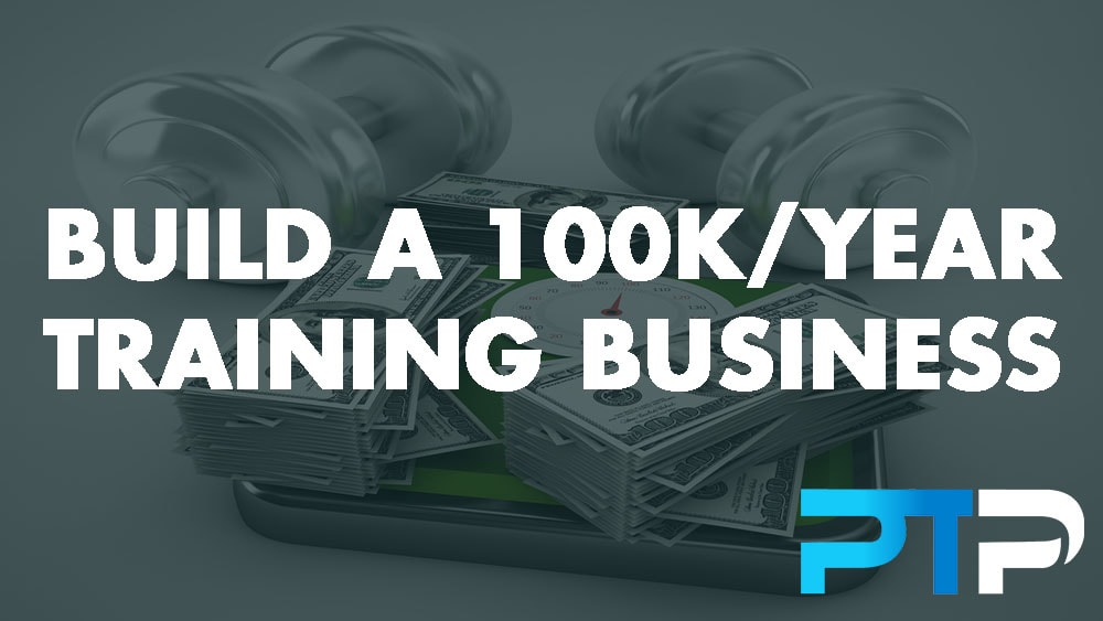 Build a 100k/Year Training Business
