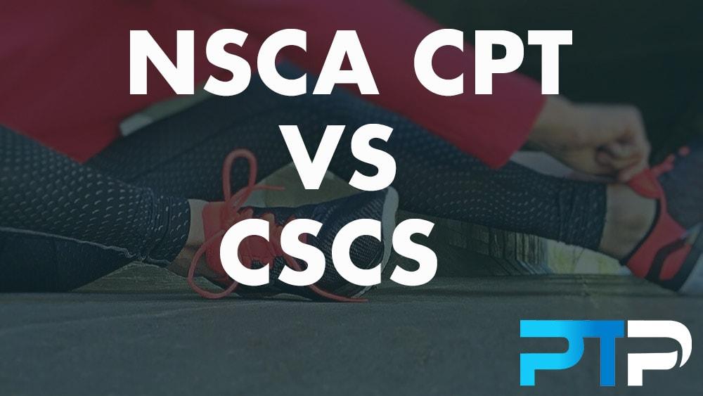 NSCA CPT vs CSCS