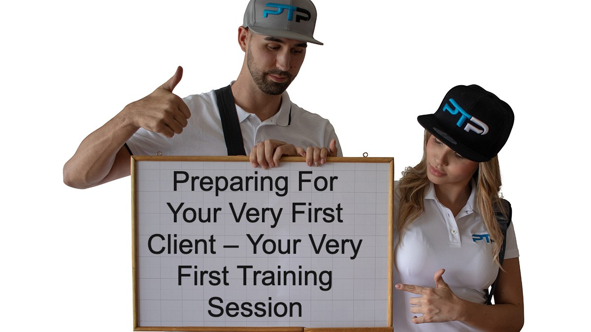 Preparing For Your Very First Client - You're Very First Training Session