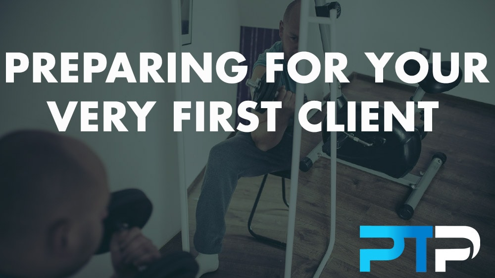 Preparing For Your Very First Client
