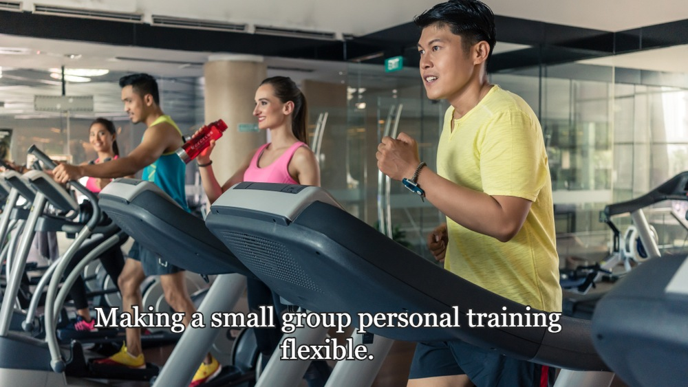 Making a small group personal training flexible.