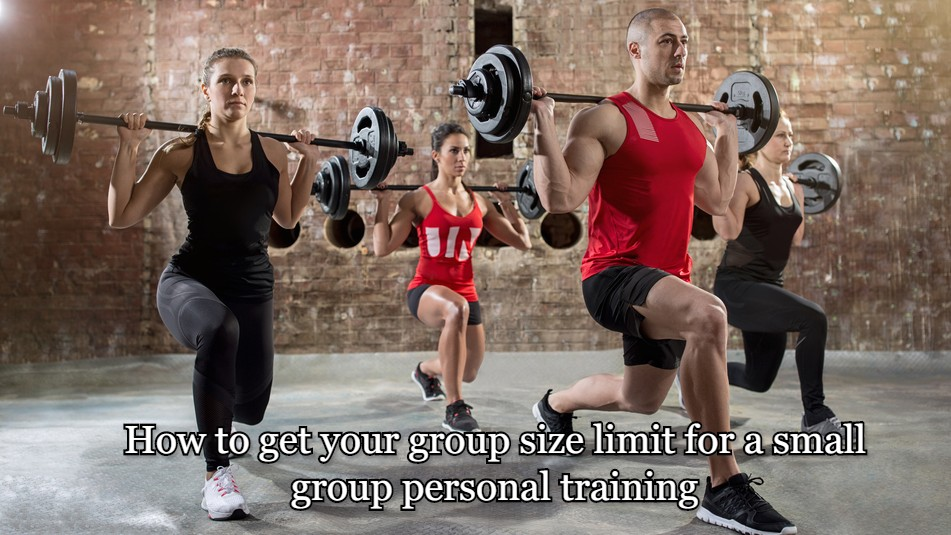 How to get your group size limit for a small group personal training.