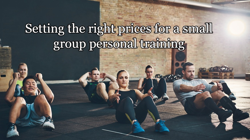 Setting the right prices for a small group personal training
