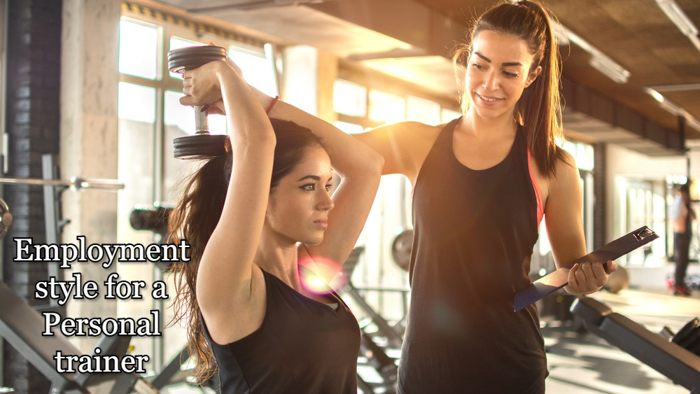 Employment style for a personal Trainer
