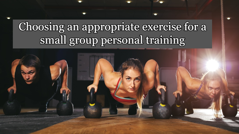 Choosing an appropriate exercise for a small group personal training