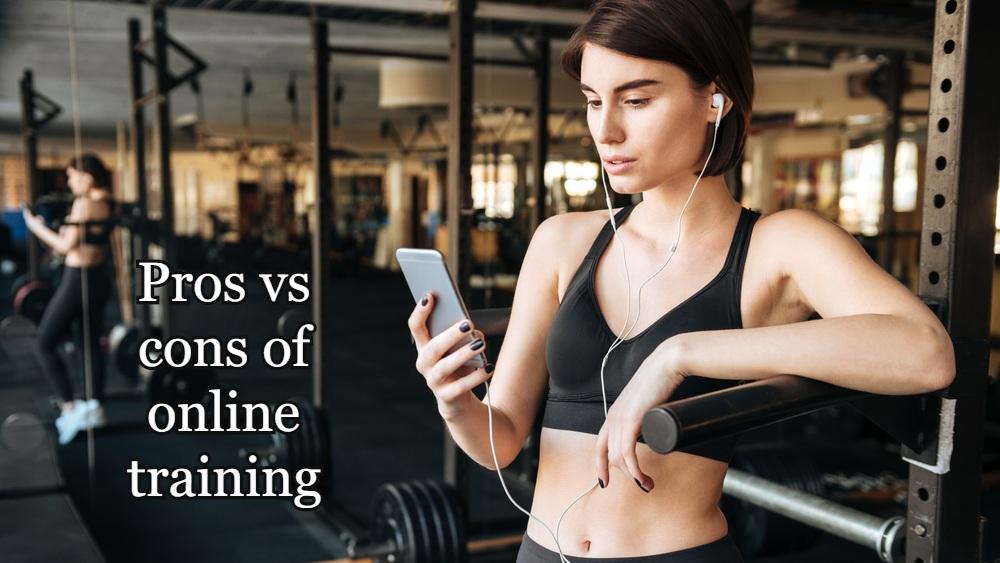 Pros vs cons of online training.