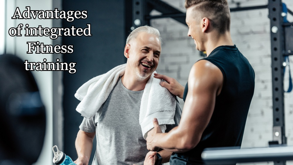 Advantages of integrated fitness training.
