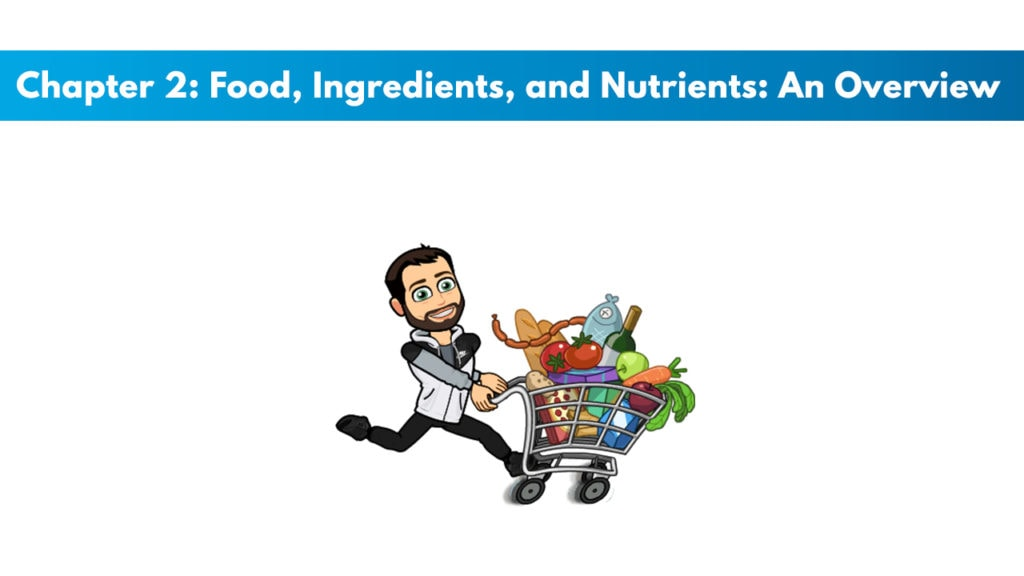 ISSA SN Chapter 2: Food, ingredients, and Nutrients: An Overview