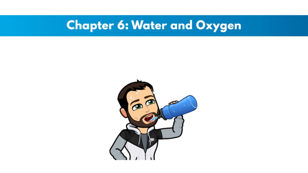 ISSA SN Chapter 6: Water and Oxygen