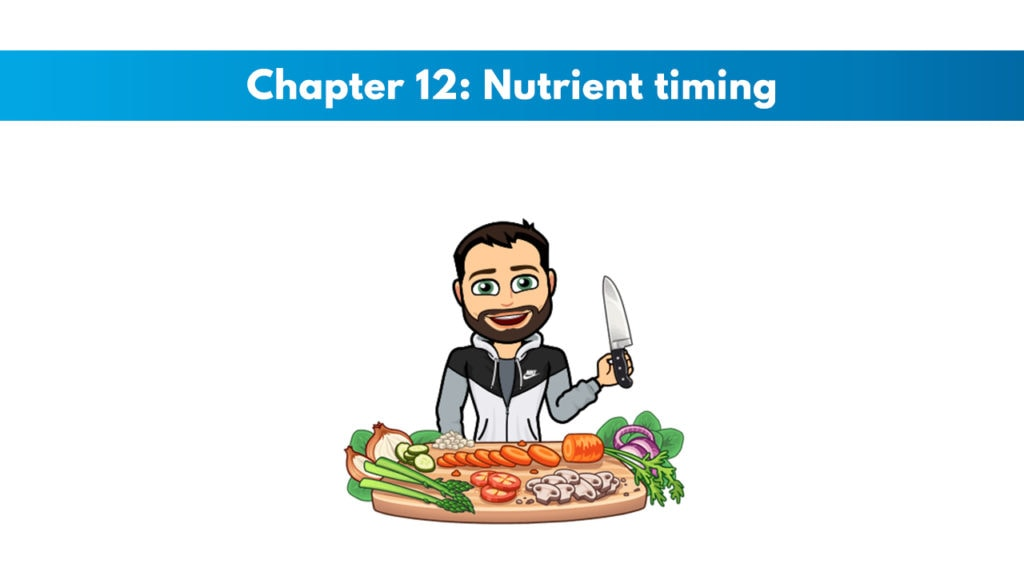 NASM CNC Chapter 12: Nutrient timing