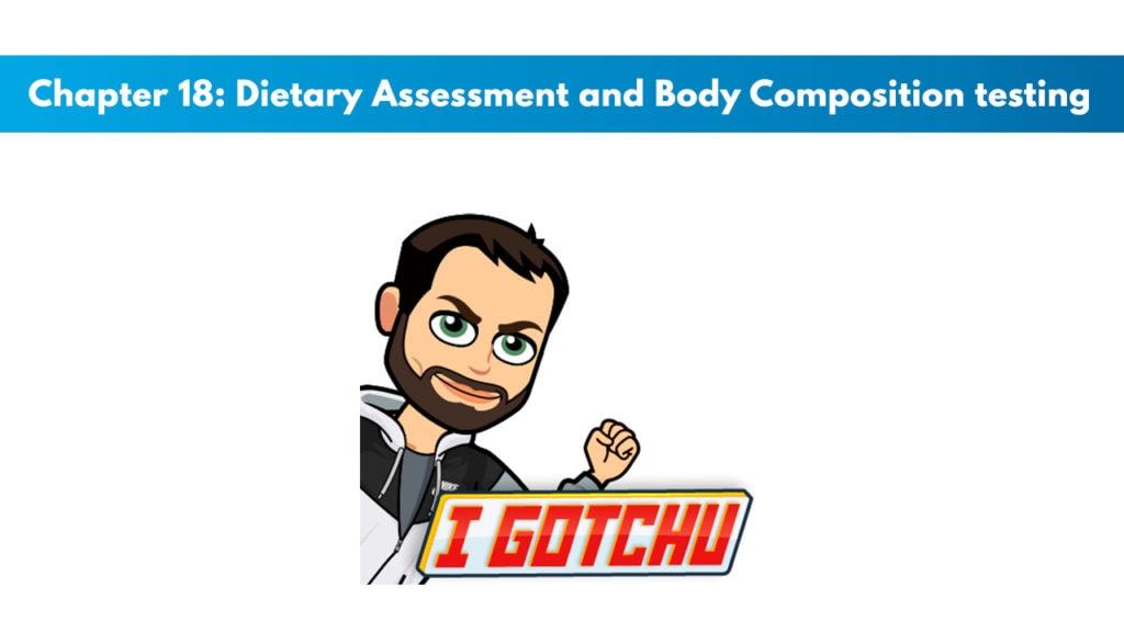 NASM CNC Chapter 18: Dietary Assessment and Body Composition testing