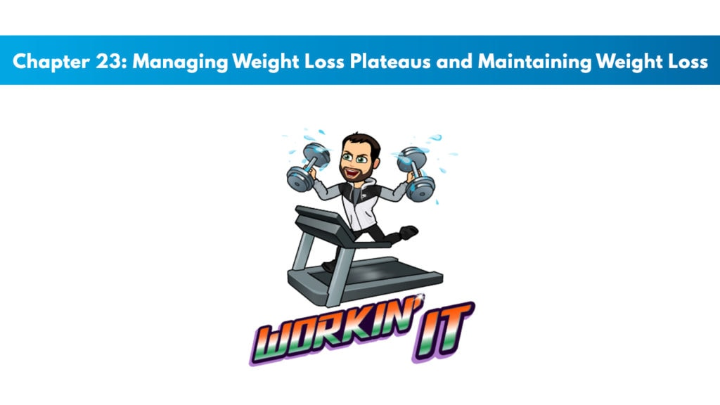 NASM CNC Chapter 23: Managing Weight Loss Plateaus and Maintaining Weight Loss