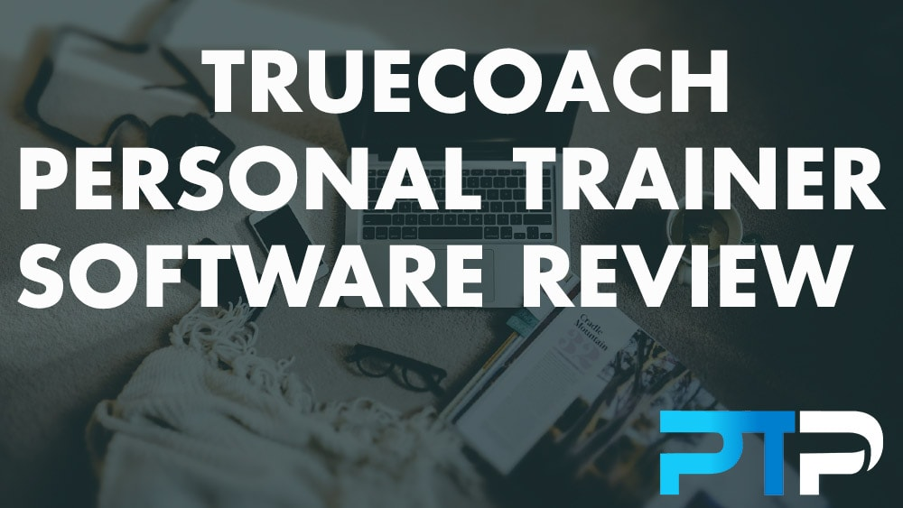 TrueCoach Personal Trainer Software Review