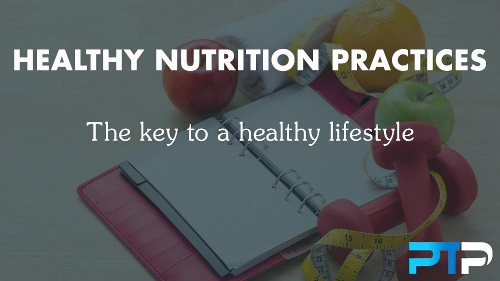 Healthy Nutrition Practices