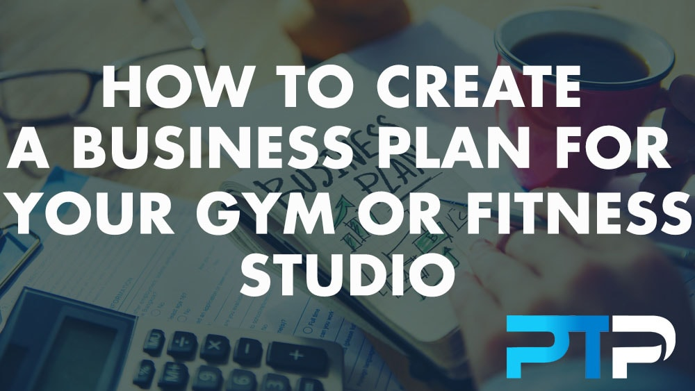How to create a business plan for your gym or fitness studio