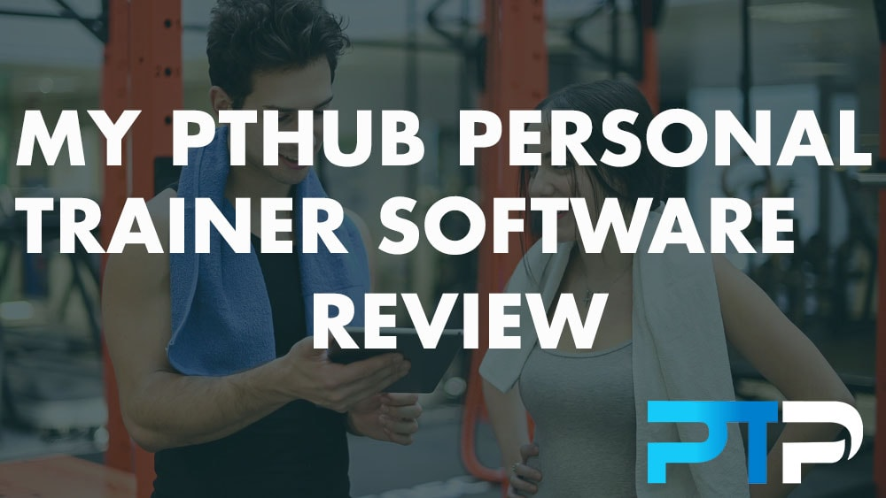 My PThub Personal Trainer software review
