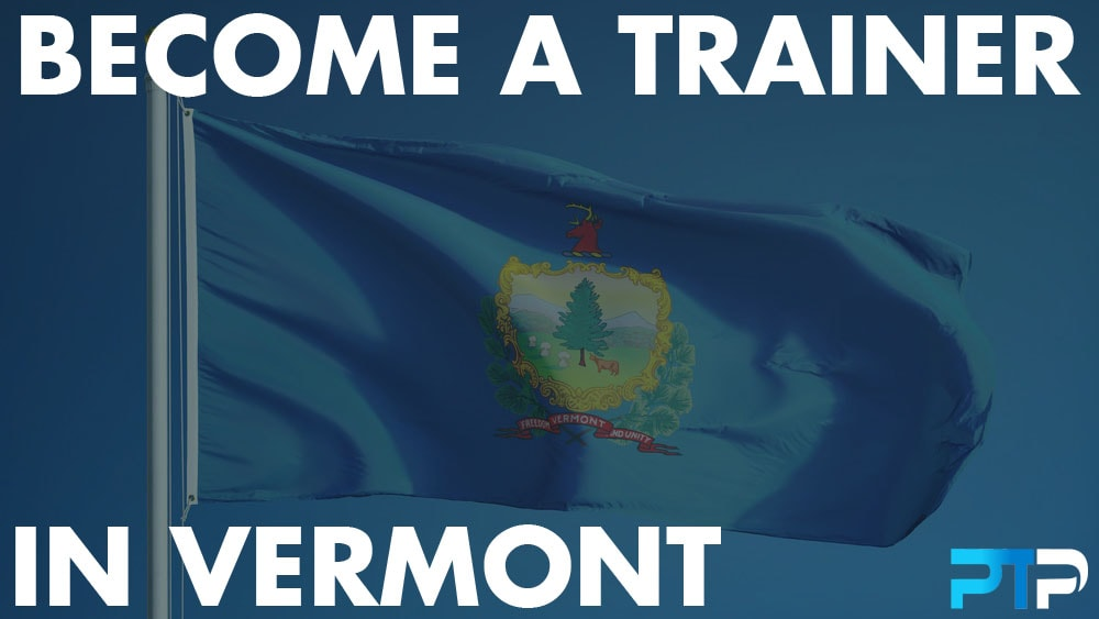 How To Become A Personal Trainer in Vermont