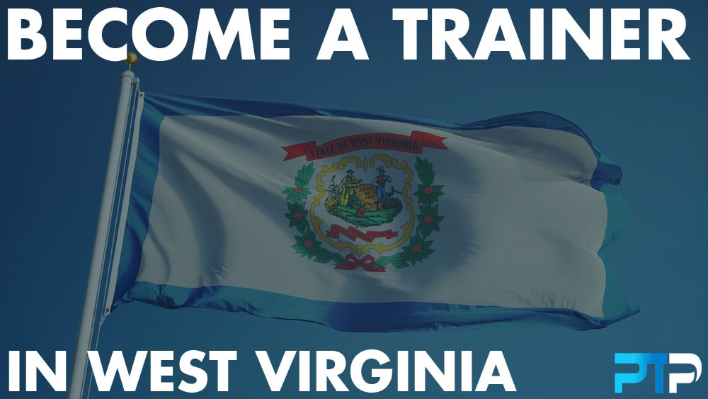 How To Become A Personal Trainer in West Virginia