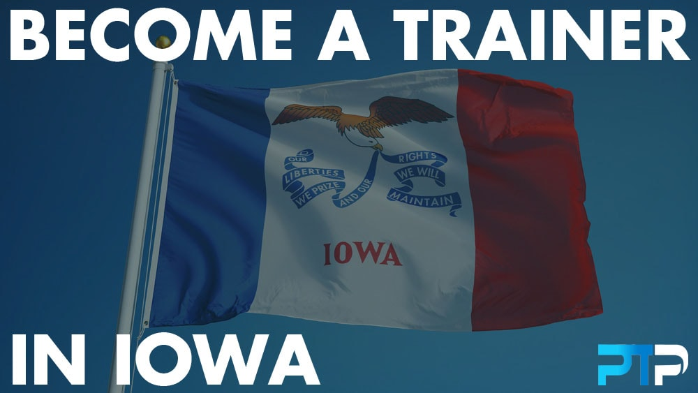 How To Become A Personal Trainer in Iowa