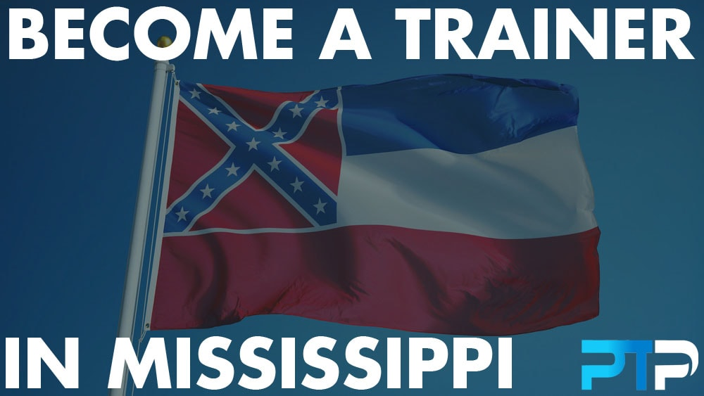 How To Become A Personal Trainer in Mississippi