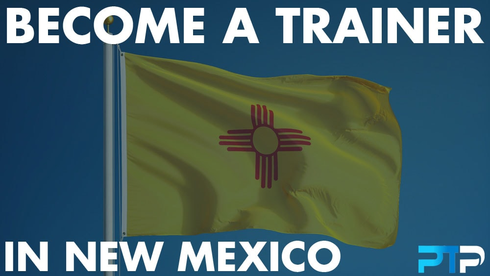 How To Become A Personal Trainer in New Mexico