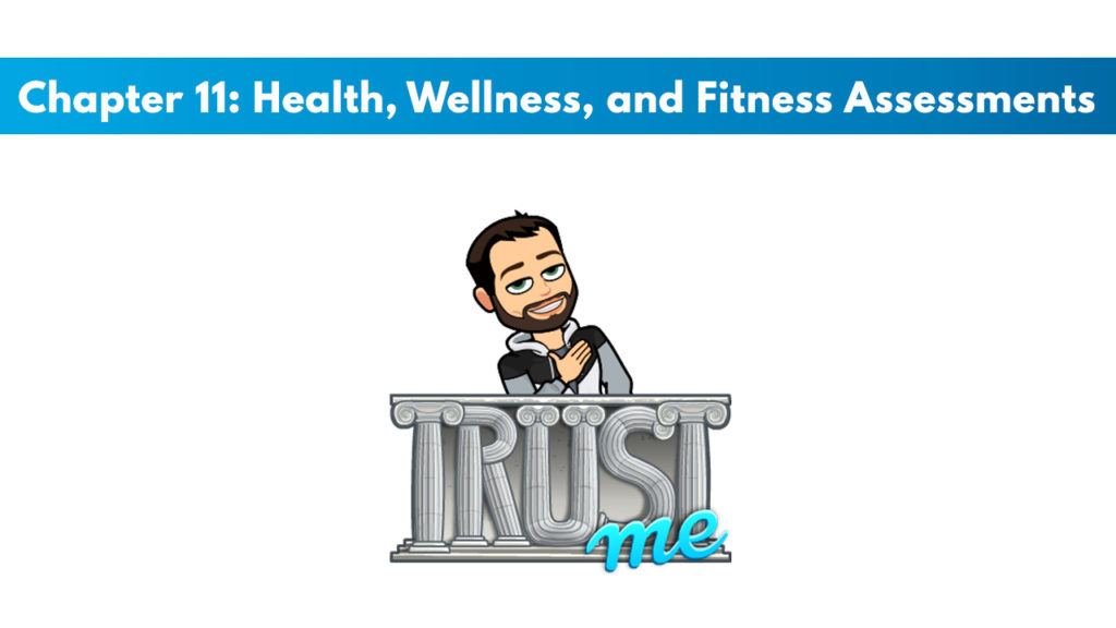 NASM CPT 7th Edition Chapter 11: Health, Wellness, and Fitness Assessments 1