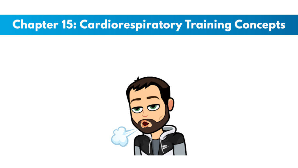 NASM CPT 7th Edition Chapter 15: Cardiorespiratory Training Concepts 1
