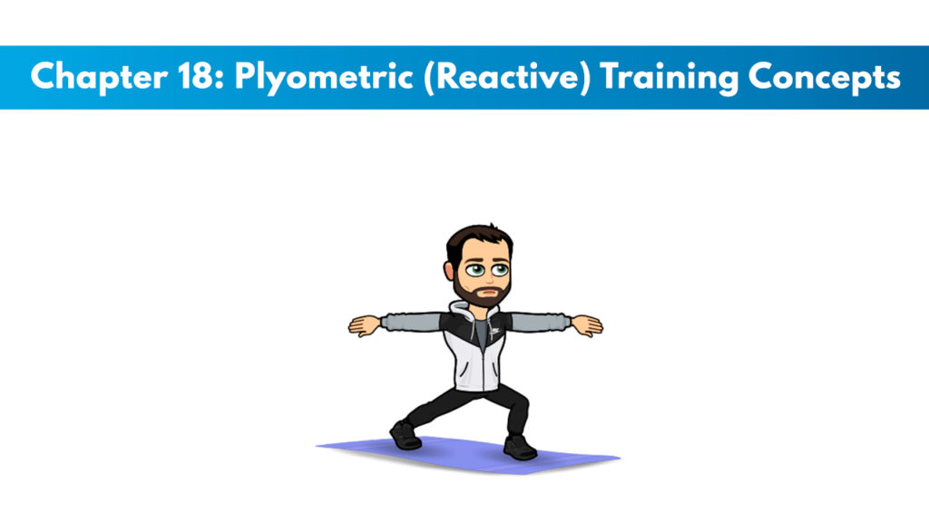 NASM CPT 7th Edition Chapter 18: Plyometric (Reactive) Training Concepts 1