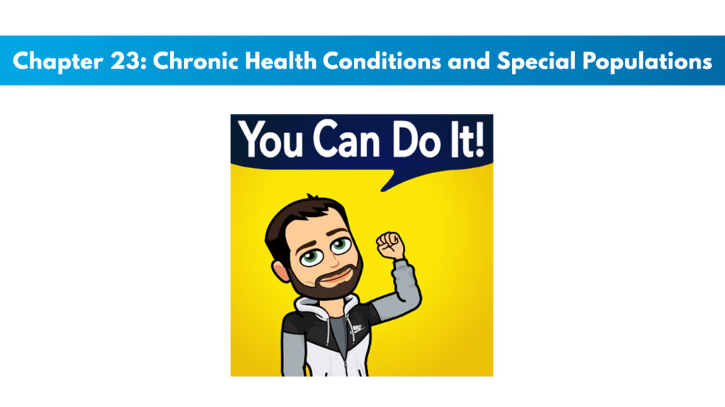 NASM CPT 7th Edition Chapter 23: Chronic Health Conditions and Special Populations 1