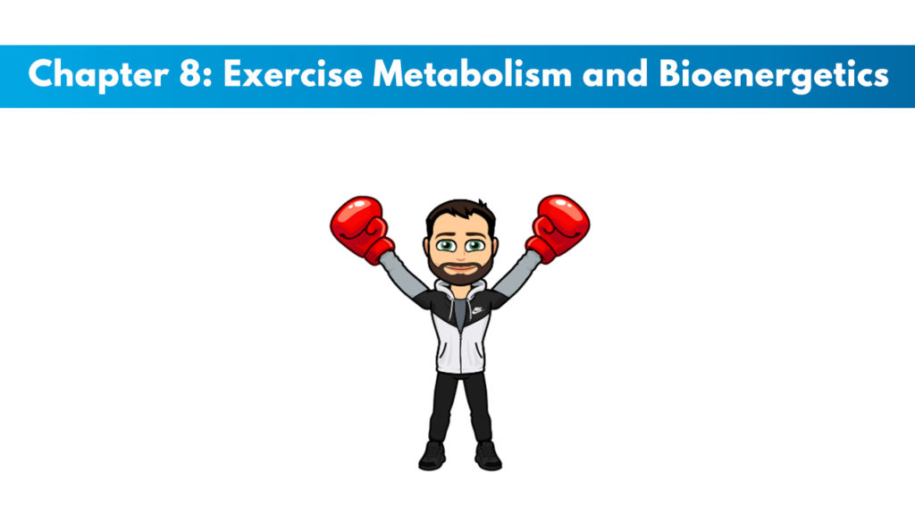NASM CPT 7th Edition Chapter 8: Exercise Metabolism and Bioenergetics 3