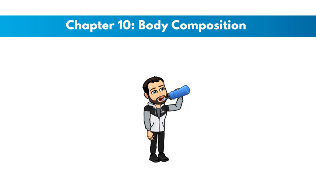 NCSF Personal Training Study Guide Chapter 10 – Body Composition 1
