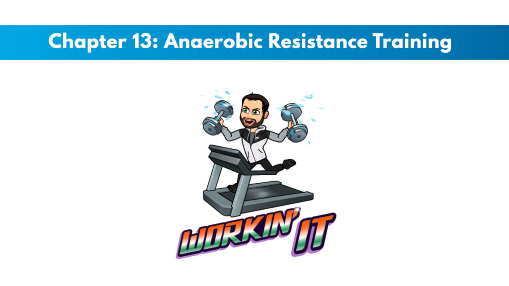 NCSF Personal Training Study Guide Chapter 13 – Anaerobic Resistance Training 1