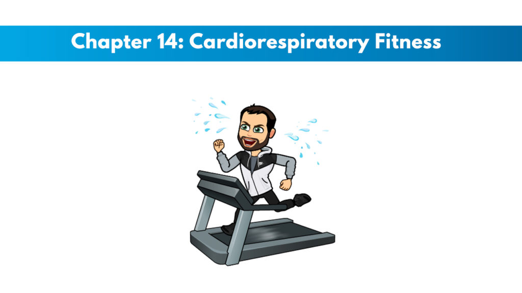 NCSF Personal Training Study Guide Chapter 14 – Cardiorespiratory Fitness 1