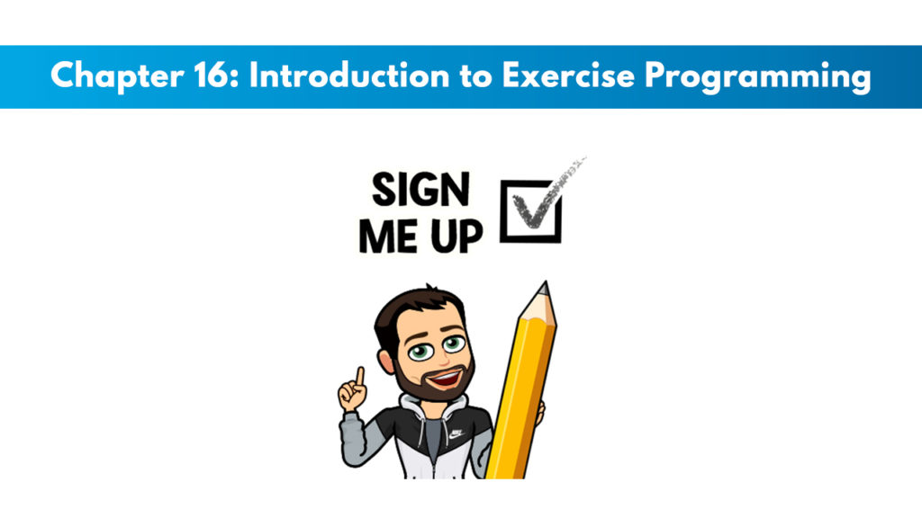 NCSF Personal Training Study Guide Chapter 16 – Introduction to Exercise Programming 1