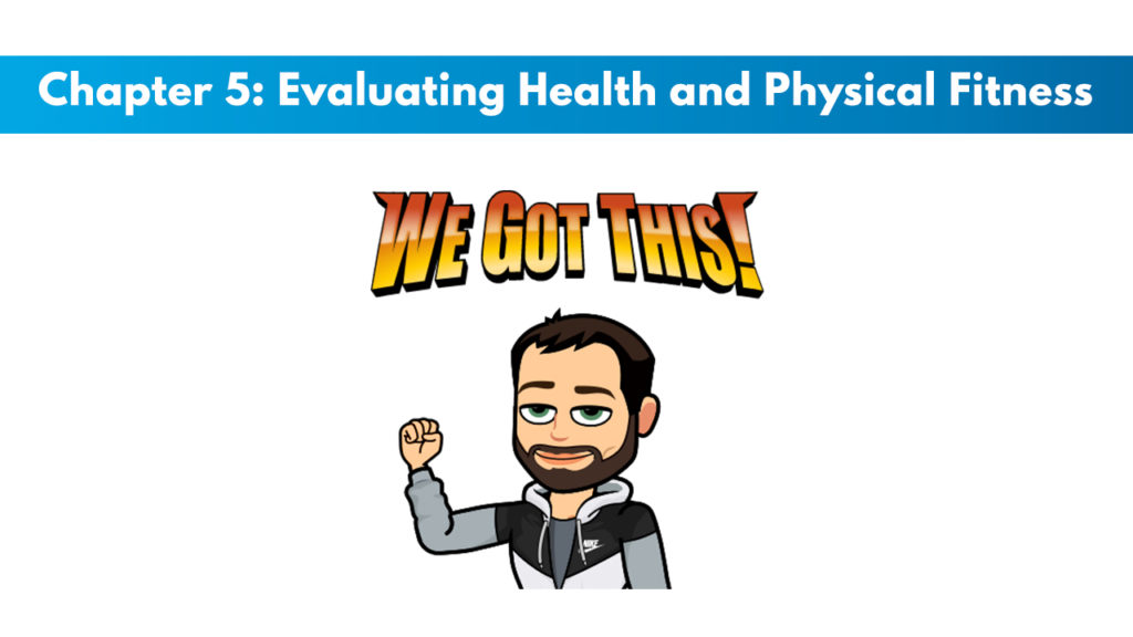 NCSF Personal Training Study Guide Chapter 5 – Evaluating Health and Physical Fitness 1