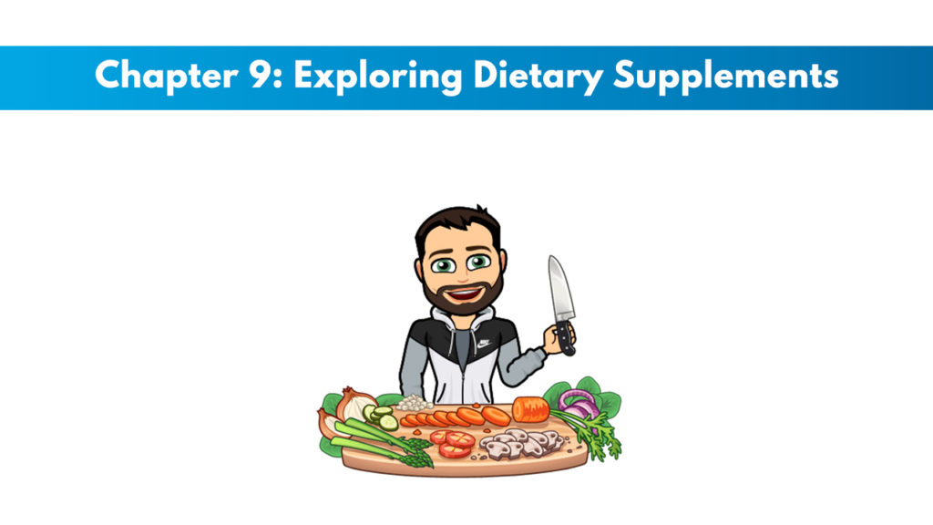 NCSF Personal Training Study Guide Chapter 9 – Exploring Dietary Supplements 1